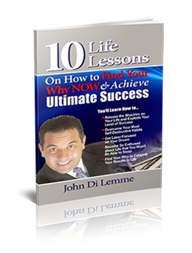 *10* Life Lessons On How to Find Your Why Now & Achieve Ultimate Success Book by John Di Lemme