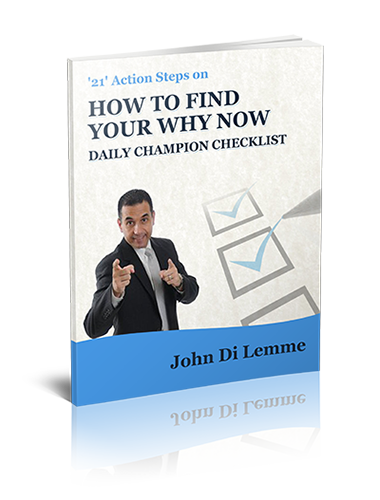 *21* Action Steps on How to Find Your Why Now Daily Champion Checklist Book by John Di Lemme