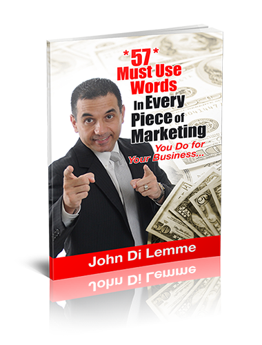 *57* Must Used Words in Every Piece of Marketing You Do for Your Business Book by John Di Lemme