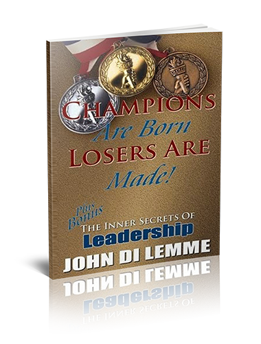 Champions are Born, Losers are Made Book by John Di Lemme Born