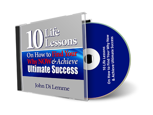*10* Life Lessons On How to Find Your Why Now & Achieve Ultimate Success CD by John Di Lemme