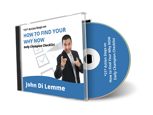 *21* Action Steps on How to Find Your Why Now Daily Champion Checklist CD by John Di Lemme