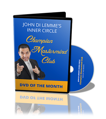 John Di Lemme's Inner Circle Champion Mastermind Club Membership Benefit - DVD of the Month