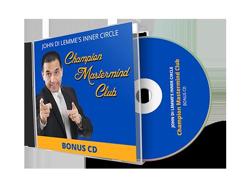 John Di Lemme's Inner Circle Champion Mastermind Club Membership Benefit - Bonus CD