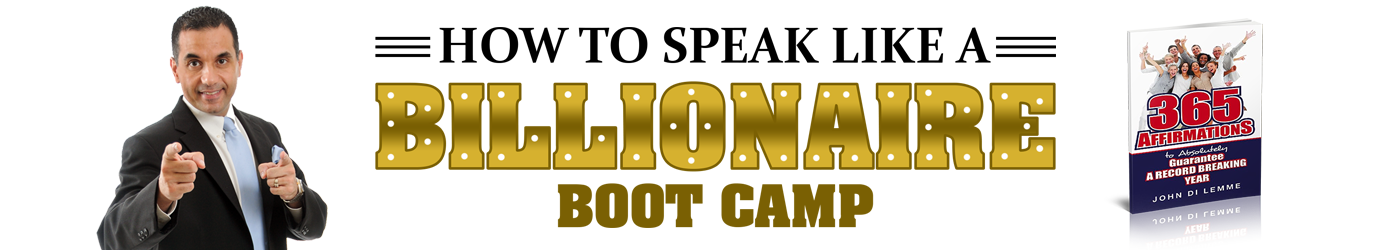 2 Day How to Speak Like a Billionaire Boot Camp Header